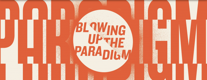 Blowing Up The Paradigm: A Marketing Conference Recap