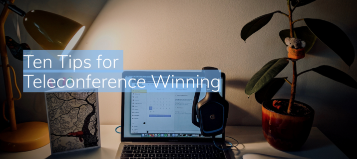 Ten Tips for Teleconference Winning